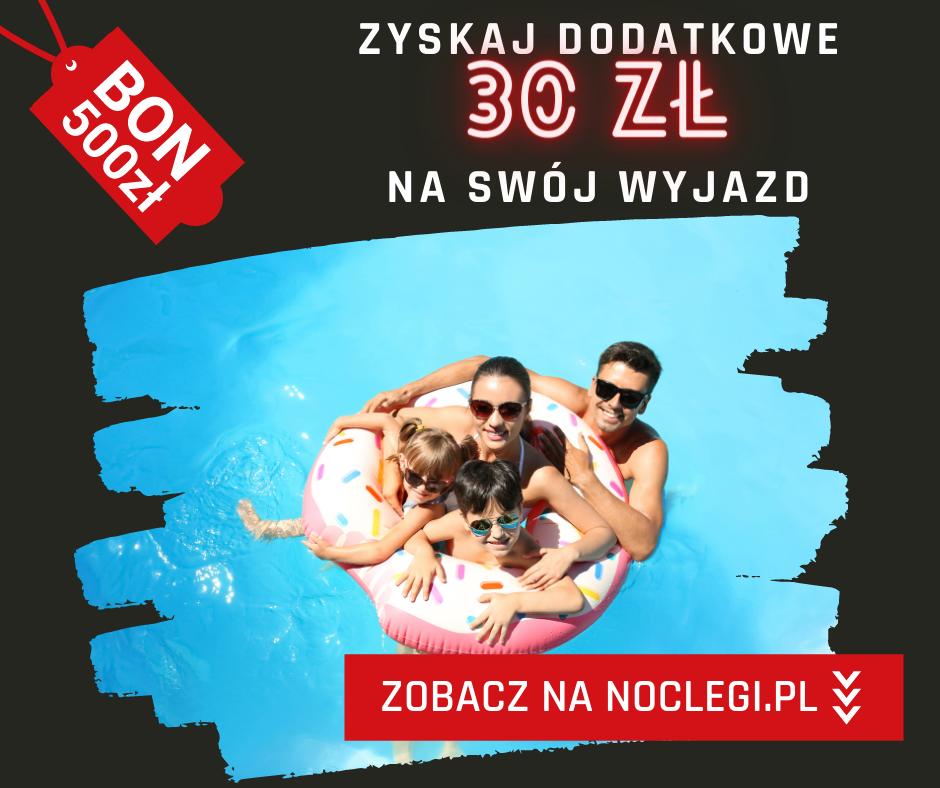 Zarezerwuj nocleg na Noclegi.pl, zapłać bonem turystycznym online i zyskaj dodatkowo 30 zł zniżki na swój wyjazd